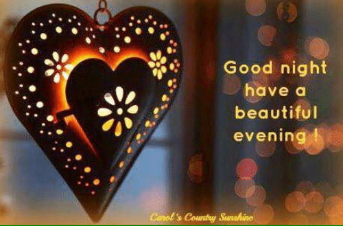 Good Night Have A Beautiful Evening Carols Country Sunshine