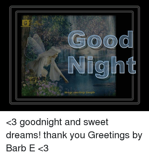 Good night image courtesy google 3 goodnight and sweet dreams google memes and image good night image courtesy google 3 goodnight and 3 goodnight and sweet dreams thank you greetings m4hsunfo