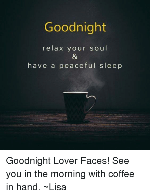 Good Night Relax Your Soul Have A Peaceful Sleep Goodnight Lover