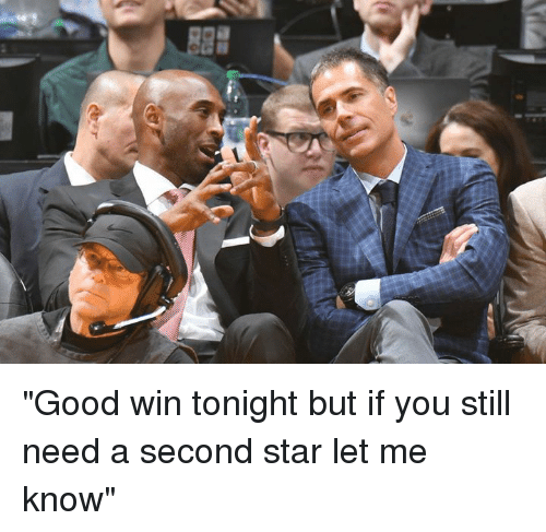 """Good, Star, and You: """"Good win tonight but if you still need a second star let me know"""""""