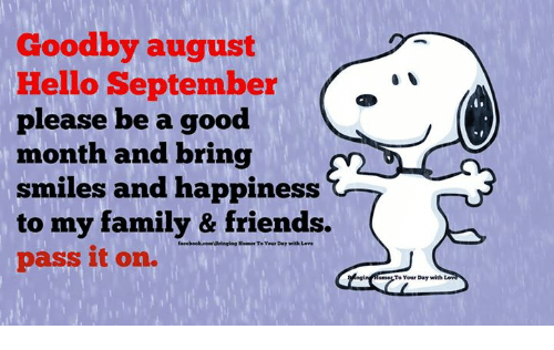 Facebook Family And Friends Goodby August Hello September Please Be A Good Month