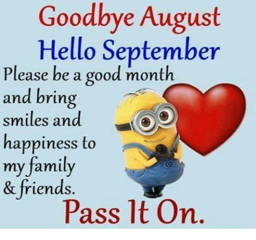 Hello Memes And Goodbye August September Please Be A Good Month