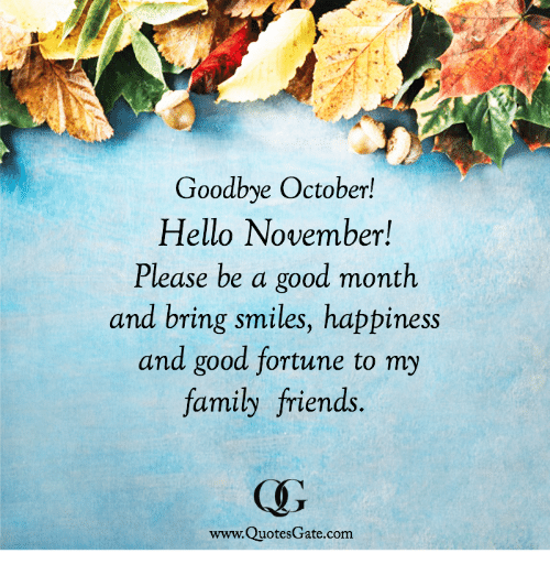 Nice Family, Friends, And Hello: Goodbye October! Hello November! Please Be A