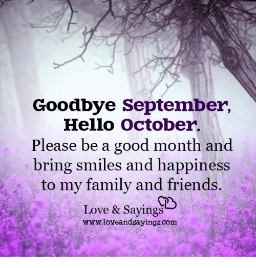 Dank Family And Friends Goodbye September Hello October Please Be A