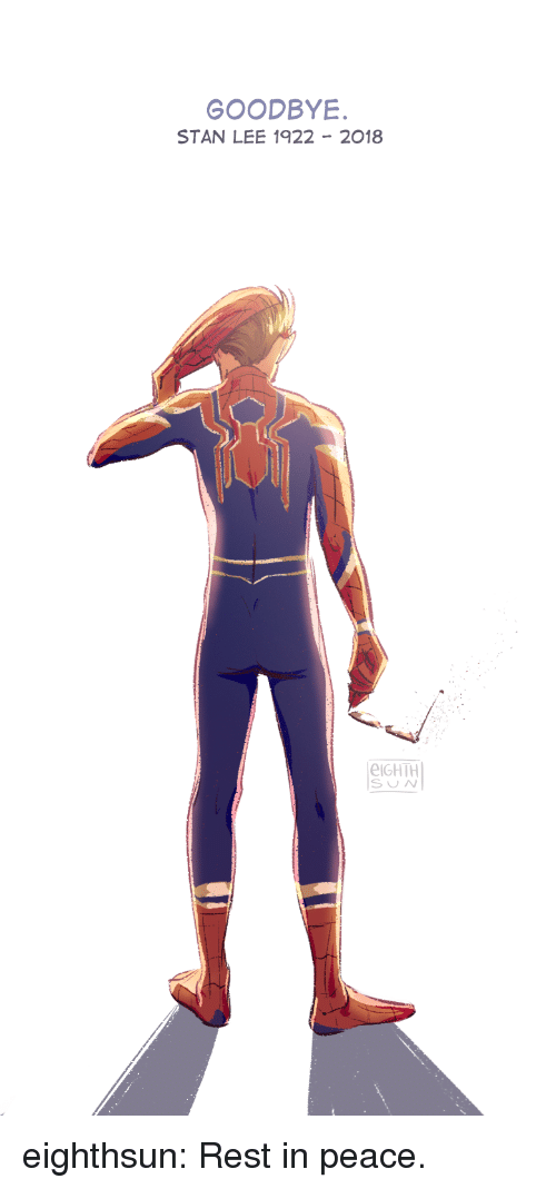 Stan, Stan Lee, and Tumblr: GOODBYE  STAN LEE 1922 2018  eIGHTH  SUN eighthsun:  Rest in peace.