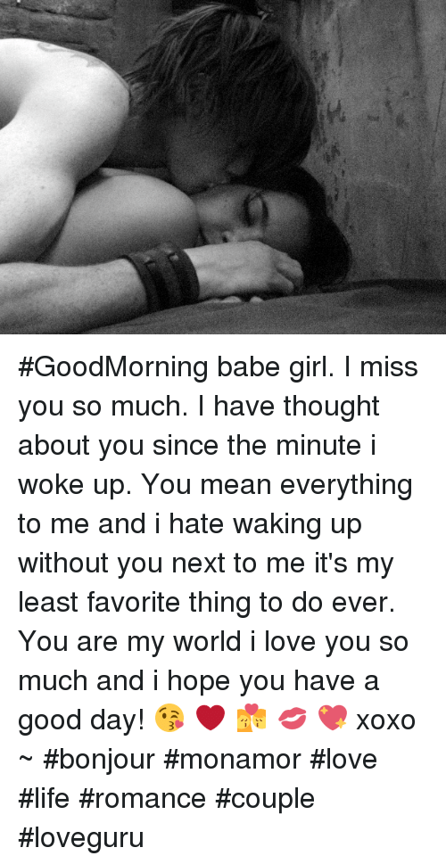 Goodmorning Babe Girl I Miss You So Much I Have Thought About You