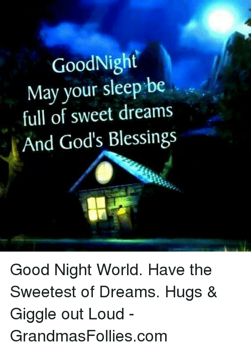 GoodNight May Your Sleep Be Full of Sweet Dreams and God's