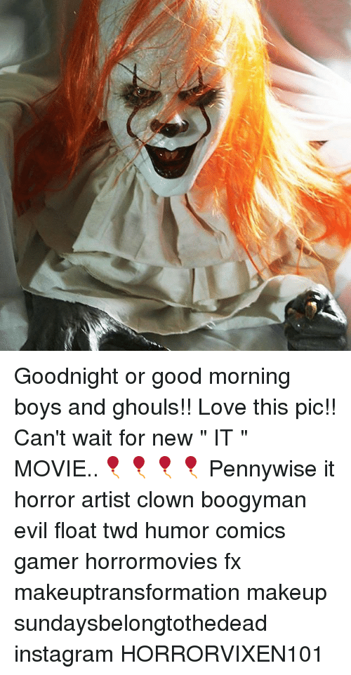 Good Morning Love Boy : Goodnight or good morning boys and ghouls love this pic