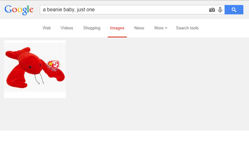 Google, News, and Shopping: Google  a beanie baby, just one  Web Videos Shopping Images News MoreSearch tools