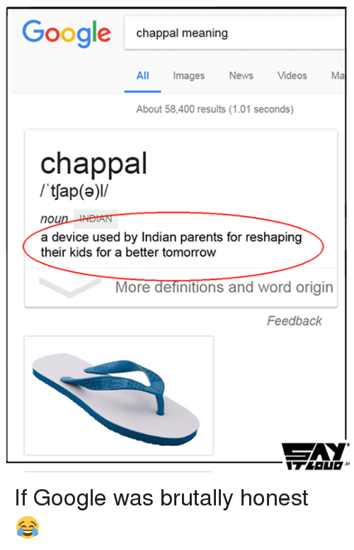 google chappal meaning all images news videos man about 58 400 17501985 ✅ 25 best memes about word origins word origins memes