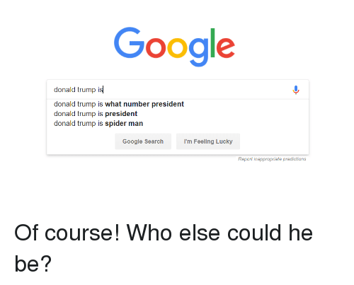 Google Donald Trump Is Donald Trump Is What Number President Donald