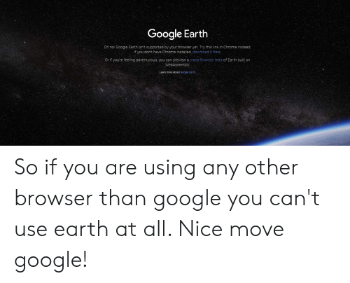 Google Earth Oh No! Google Earth Isn't Supported by Your