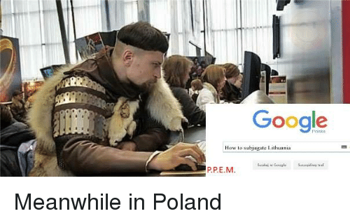 google how lo subjugate lithuania p pe m meanwhile in poland 1183895 google how lo subjugate lithuania p pem meanwhile in poland