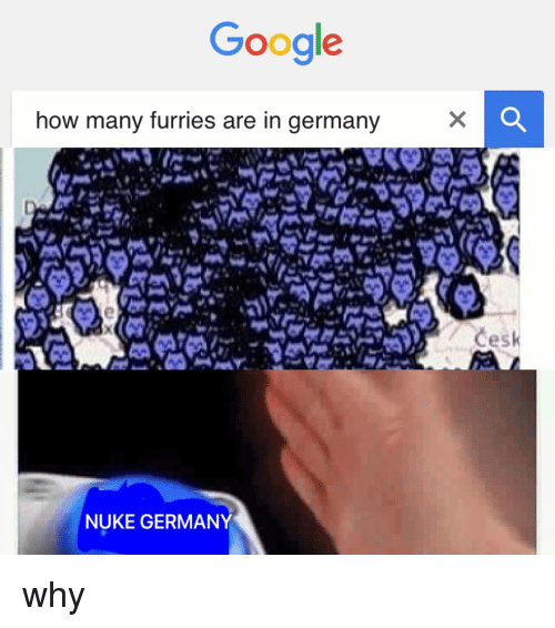 Furries In Germany Map.Google How Many Furries Are In Germany Nuke Germany Cesi Why