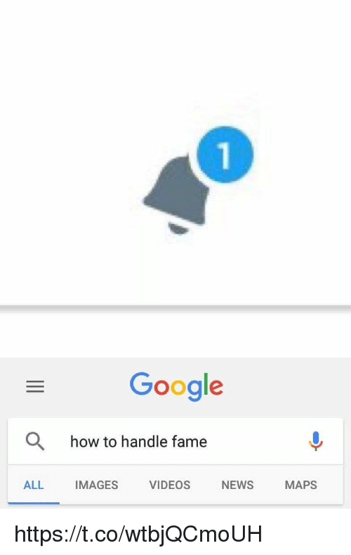 Google, News, and Videos: Google  how to handle fame  ALL IMAGES VIDEOS NEWS MAPS https://t.co/wtbjQCmoUH