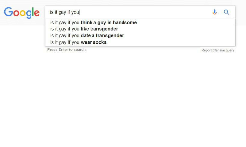 Google you are gay