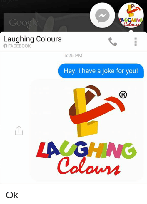 Google Laughing Colours Facebook 525 Pm Hey I Have A Joke For You
