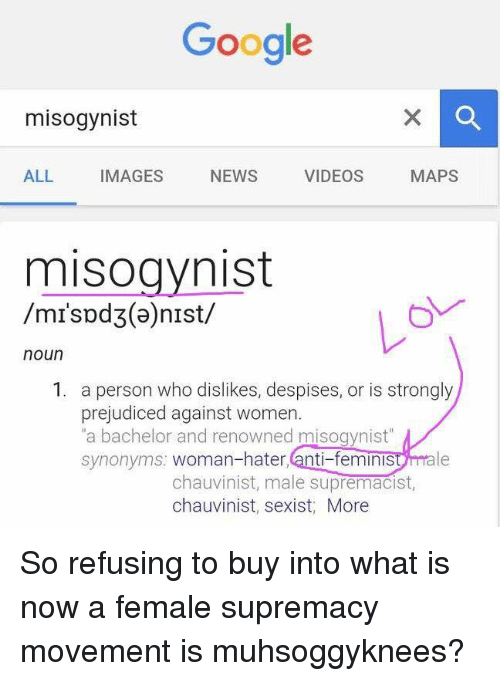 What is the opposite of misogynist