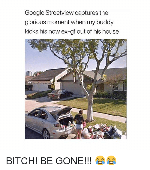 Bitch, Google, And Memes: Google Streetview Captures The Glorious Moment  When My Buddy