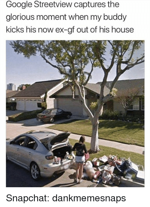 Google, Memes, And Snapchat: Google Streetview Captures The Glorious Moment  When My Buddy