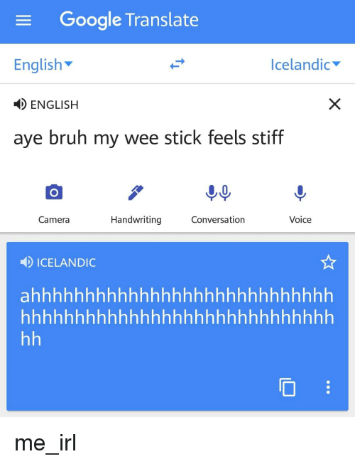 Bruh Google And Wee Translate English Icelandic Aye My