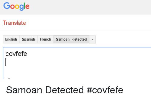 google translate english spanish french samoan detected covfefe