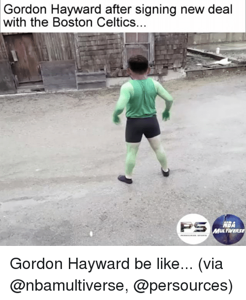 Be Like, Boston Celtics, and Gordon Hayward: Gordon Hayward after signing new deal  with the Boston Celtics.  PS  ABA  MUL TIVERSE Gordon Hayward be like... (via @nbamultiverse, @persources)