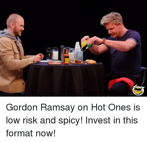 Gordon Ramsay on Hot Ones Is Low Risk and Spicy! Invest in This