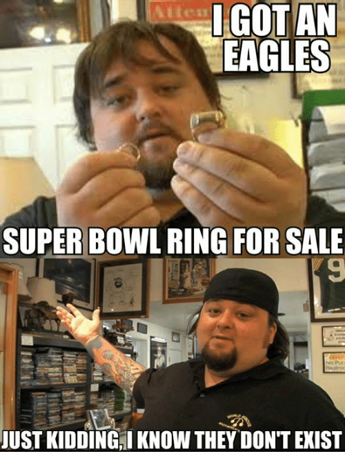 got an eagles super bowl ring for sale just kiddingai 18155043 got an eagles super bowl ring for sale just kiddingai know they don