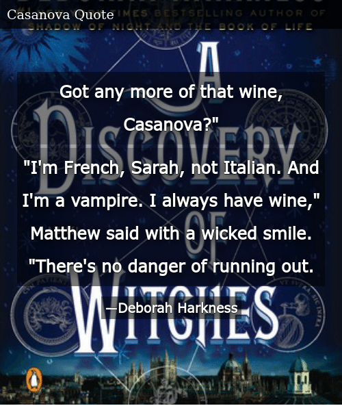 "SIZZLE: Got any more of that wine, Casanova?"" ""I'm French, Sarah, not Italian. And I'm a vampire. I always have wine,"" Matthew said with a wicked smile. ""There's no danger of running out."