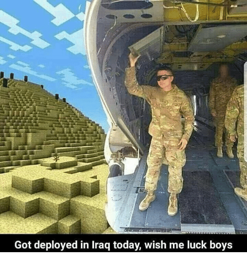 Iraq Today And Dank Memes Got Deployed In Wish Me