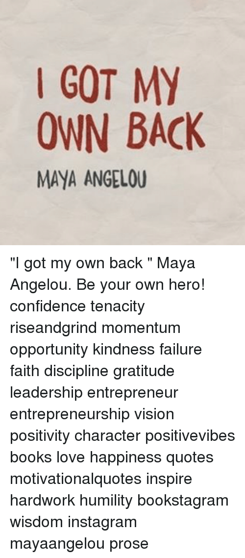 Got My Own Back Maya Angelou I Got My Own Back Maya Angelou Be Your