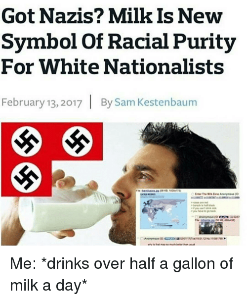 Got Nazis Milk Is New Symbol Of Racial Purity For White