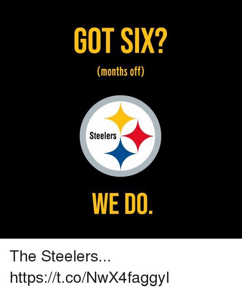 Football, Nfl, and Sports: GOT SIX?  (months off)  Steelers  WE DO The Steelers... https://t.co/NwX4faggyI