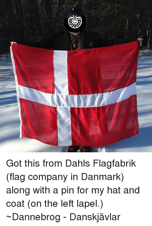 Got This From Dahls Flagfabrik Flag Company in Danmark Along With a Pin for My Hat and Coat on ...