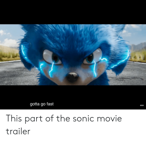 Gotta Go Fast Subscribe This Part Of The Sonic Movie Trailer Movie Meme On Me Me