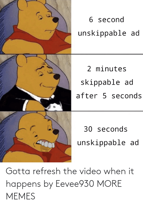 Dank, Memes, and Target: Gotta refresh the video when it happens by Eevee930 MORE MEMES