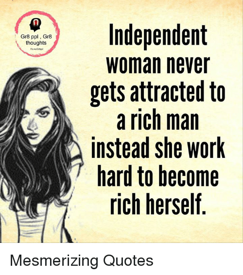 gr8 ppl gr8 thoughts independent woman never gets attracted to 21855332 gr8 ppl gr8 thoughts independent woman never gets attracted to a