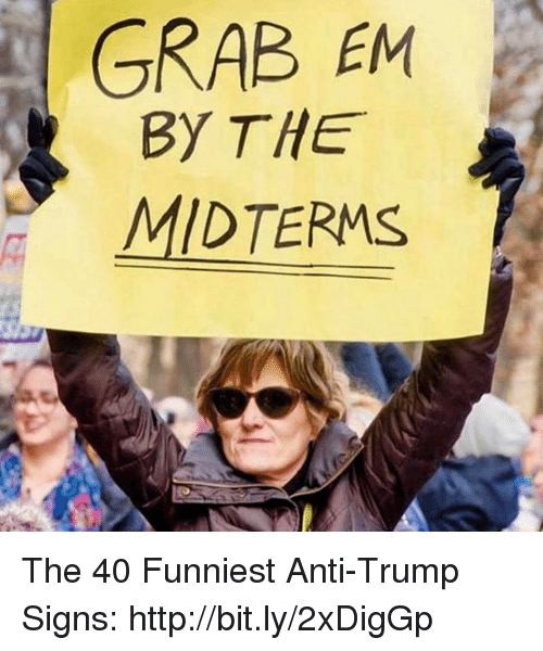 d1950936 Memes, Http, and Trump: GRAB EM By THE MIDTERMS The 40 Funniest Anti