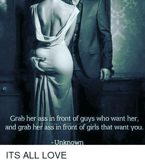 Memes  F0 9f A4 96 And Unknown Grab Her Ass In Front Of Guys Who Want