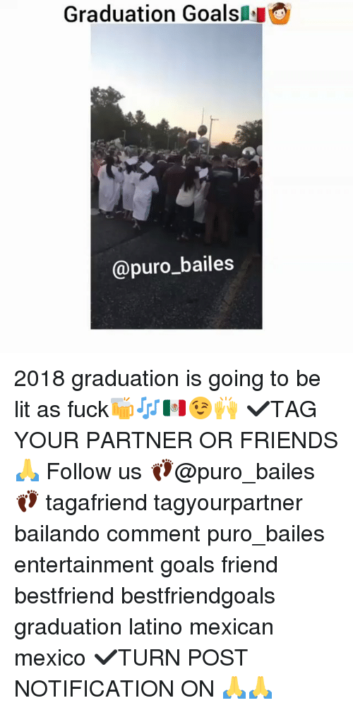 Friends, Goals, and Lit: Graduation Goalsl  @puro_bailes 2018 graduation is going to be lit as fuck🍻🎶🇲🇽😉🙌 ✔TAG YOUR PARTNER OR FRIENDS🙏 Follow us 👣@puro_bailes👣 tagafriend tagyourpartner bailando comment puro_bailes entertainment goals friend bestfriend bestfriendgoals graduation latino mexican mexico ✔TURN POST NOTIFICATION ON 🙏🙏