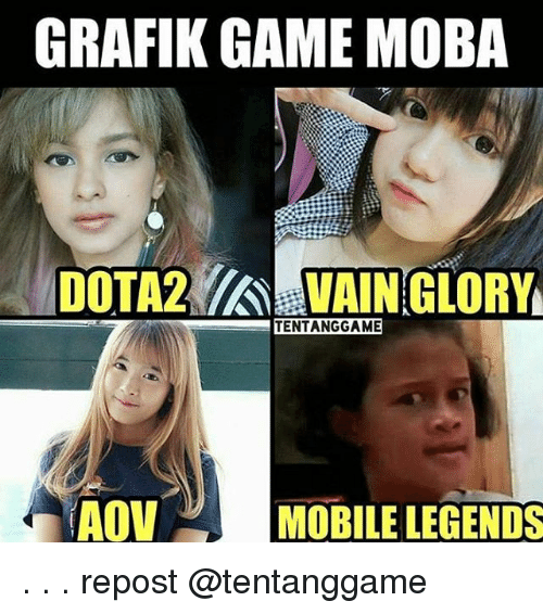 Game, Indonesian (Language), and Legends: GRAFIK GAME MOBA  IDOTA2%  VAIN GLORY  TENTANGGAME  AOVMOBILE LEGENDS . . . repost @tentanggame