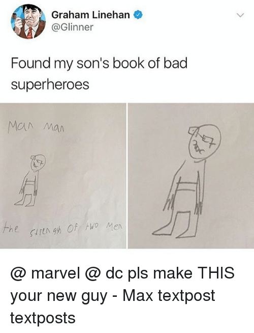 Bad, Memes, and Book: Graham Linehan  @Glinner  Found my son's book of bad  superheroes  MON Man  h e  en @ marvel @ dc pls make THIS your new guy - Max textpost textposts