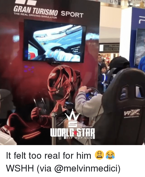 Driving, Memes, and Wshh: GRAN TURISMO SPORT  THE REAL DRIVING SIMULATOR  HIP HOP  .CO It felt too real for him 😩😂 WSHH (via @melvinmedici)