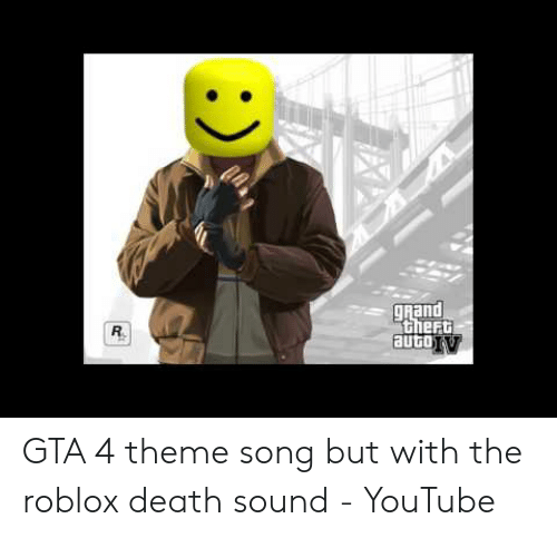 Roblox Gta 5 Theme Grand Theft Autotv R Gta 4 Theme Song But With The Roblox Death