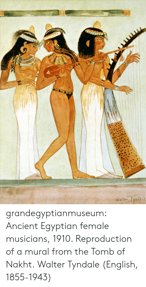 Tumblr, Blog, and Ancient: grandegyptianmuseum: Ancient Egyptian   female musicians, 1910. Reproduction of a mural from the Tomb of Nakht. Walter Tyndale (English, 1855-1943)