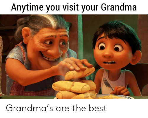 Grandma, Best, and The Best: Grandma's are the best