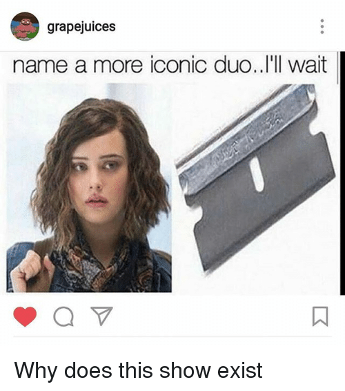 (image: https://pics.me.me/grapejuices-name-a-more-iconic-duo-ill-wait-why-does-19150823.png)