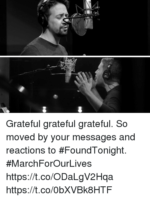 Memes, 🤖, and Grateful: Grateful grateful grateful. So moved by your messages and reactions to #FoundTonight. #MarchForOurLives  https://t.co/ODaLgV2Hqa https://t.co/0bXVBk8HTF