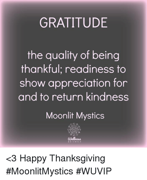gratitude the quality of being thankful readiness to show